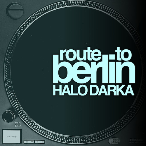 ROUTE to BERLIN mixed by HALO DARKA - FREE DOWNLOAD