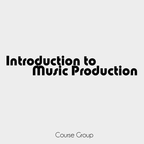 Introduction to Music Production - Coursegroup