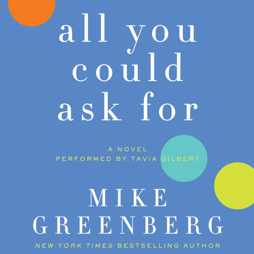 ALL YOU COULD ASK FOR - Interview with Author Mike Greenberg