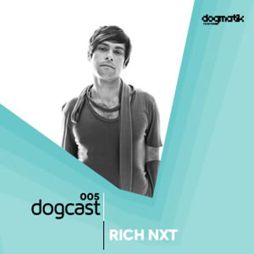 dogcast005 - Rich NxT
