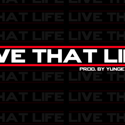 JR - Live That Life (Prod. By YungExclusive)