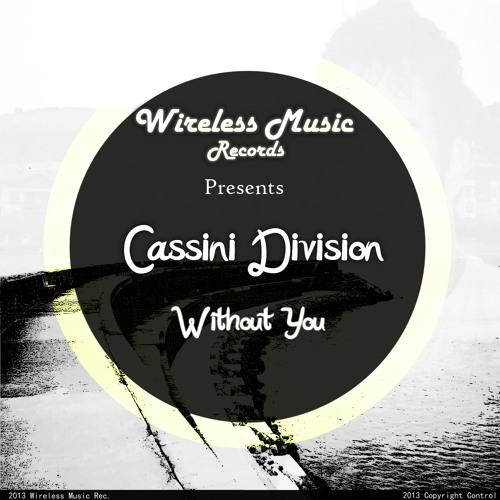 Cassini Division - Without You (Original Mix)