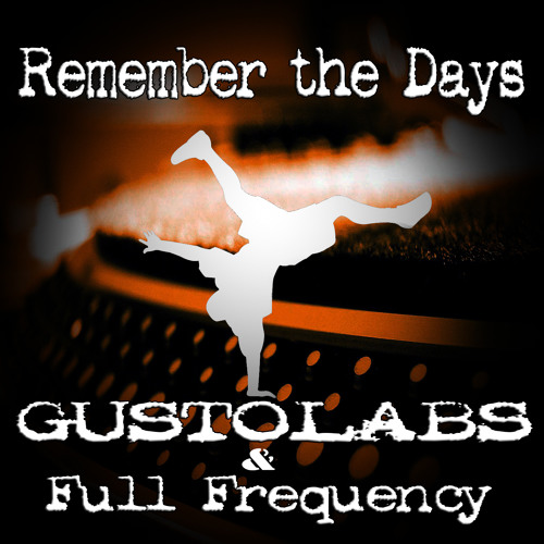 GUSTOLABS & Full Frequency - Remember the days (Heavy Mix) Preview Out March on Beatport