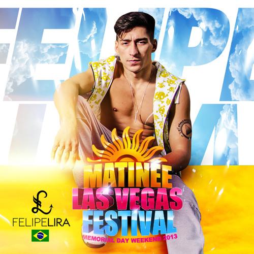 DJ FELIPE LIRA - MATINEE VEGAS 2013 Promo Set