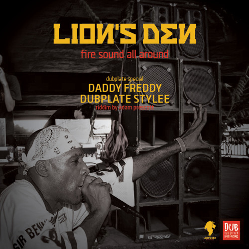 Daddy Freddy inna dubplate style - Lion's Den / DubDerGutenHoffnung (full load)