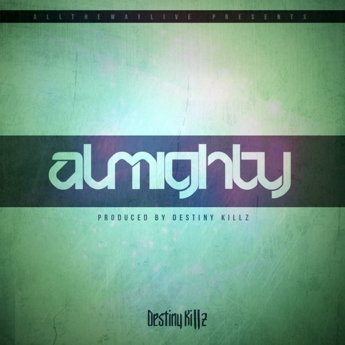 Almighty by Destiny Killz - TrapMusic.NET EXCLUSIVE