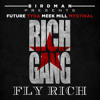 Fly Rich - Future, Tyga, Meek Mill & Mystikal - Rich Gang All Stars Mixtape