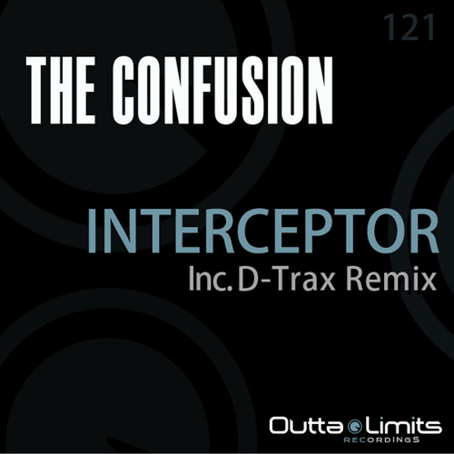 The Confusion - Interceptor (D-Trax Remix) [Outta Limits] OUT NOW!