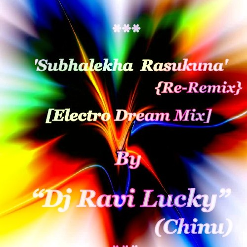Subhalekha Rasukunna-Electro Dream Mix By Dj R23-[Dj Ravi Lucky]