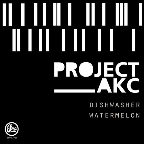 PROJECT AKC - Watermelon (Soma Records)