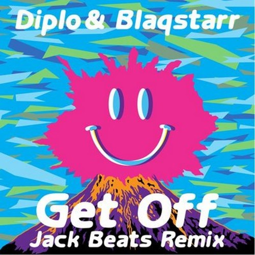 Diplo Ft Blaqstarr- Get Off (JACK BEATS REMIX)