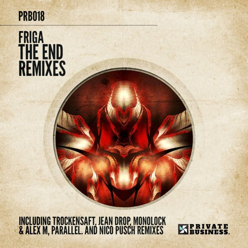 FRIGA - The End (TrockenSaft Remix)