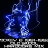 1991 - 1992 Old Skool Rave Mix (Mickey B)