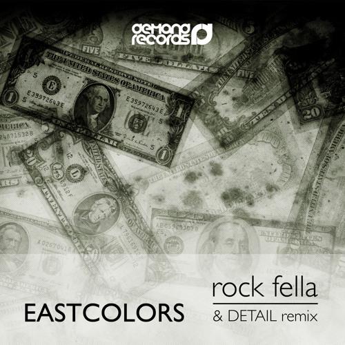Eastcolors - Rock Fella (Detail Remix)