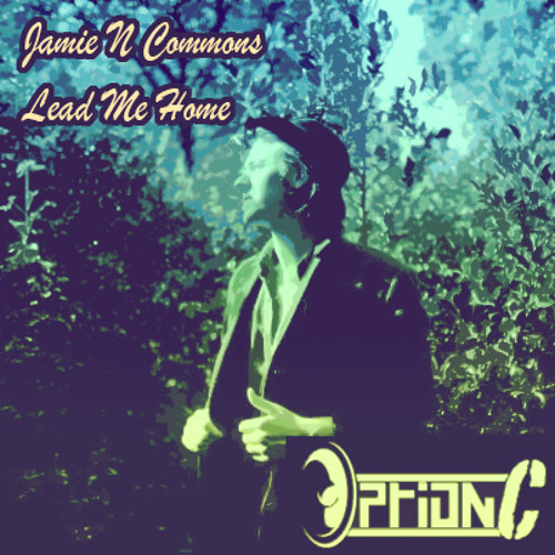 Jamie N. Common - Lead Me Home (OptionC Sequelified)