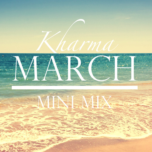 Kharma March Mini Mix