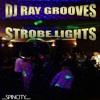 DJ Ray Grooves - Strobe Lights (Original Mix)