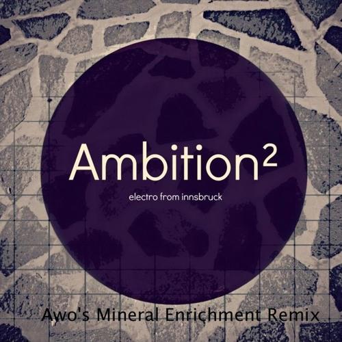 Ambition² - Aqua (Awo's Mineral Enrichment Remix)