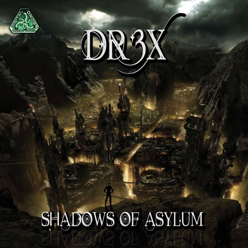 Dr3x - Shadows Of The Asylum (EP Shadows Of Asylum by Geomagnetic Records - EUA) 2013