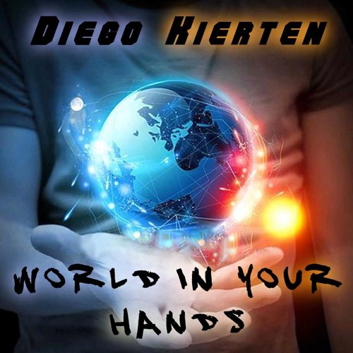 Diego Kierten - World In Your Hands