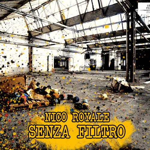 Nico Royale - Senza Filtro