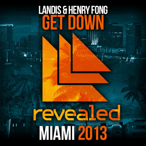 Henry Fong, Landis - Get Down [Out now on Revealed Recordings]