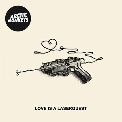 Love is a Laserquest (Arctic Monkeys)