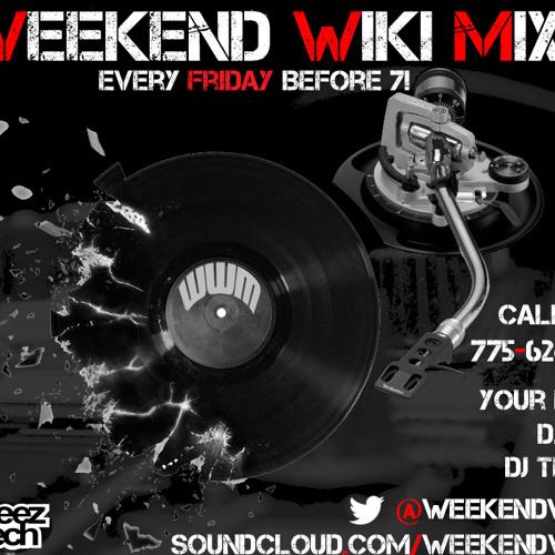 Weekend Wiki Mix E21 (DJ D.Rek & DJ Teddy P)