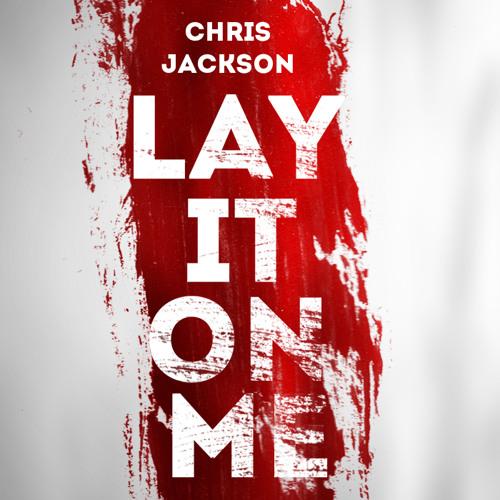 Chris Jackson - Lay It On Me