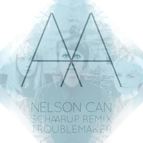 NELSON CAN - TROUBLEMAKER (SCHAARUP REMIX)