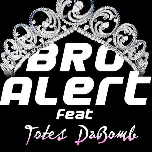 PWMB by Bro ! Alert feat. Totes DaBomb