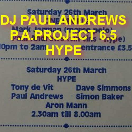 Dj Paul Andrews - P.A.PROJECT 6.5 hype mix