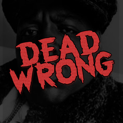 The Notorious BIG-Dead Wrong (WoodysProduce Remix)