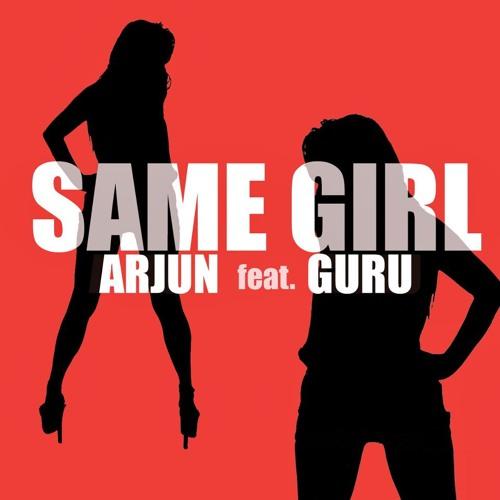Same Girl - Arjun feat. Guru Randhawa
