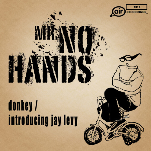 Mr No Hands - Introducing Jay Levy [Air Recordings]