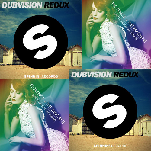 DubVision Vs Florence & The Machine - Redux (CheccoMan 'Spectrum' Mashup) [FREE DOWNLOAD]