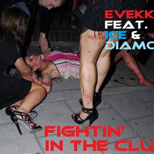 Evekkt feat. Ice & Diamond - Fight'n in the Club