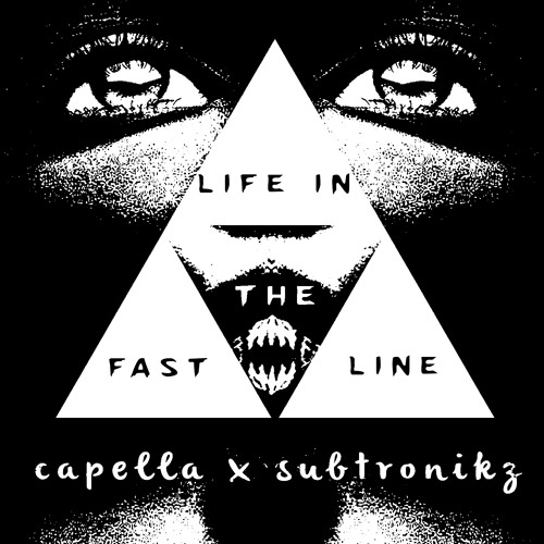 Life In The Fast Line by Capella & Subtronikz - TrapMusic.NET EXCLUSIVE