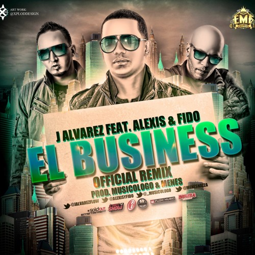 El Business - J Alvarez Ft. Alexis Y Fido (Official Remix) (Prod. By Musicologo Y Menes)