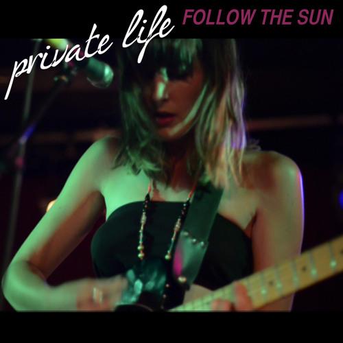 Private Life - Follow the Sun