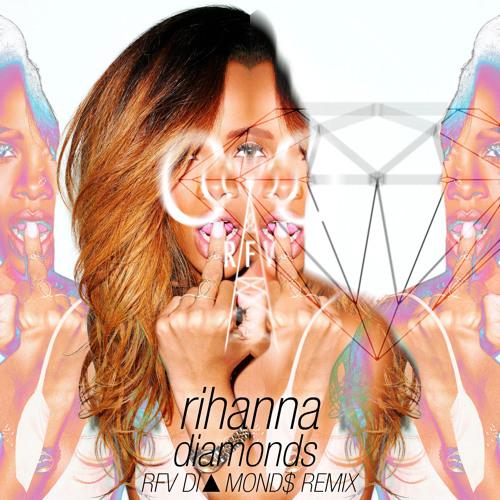 Rihanna - Diamonds (RFV DI▲MOND$ REMIX)