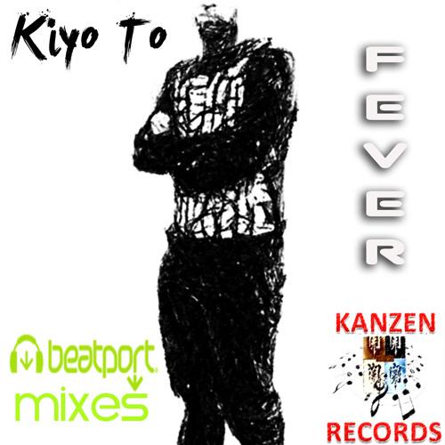 Kiyo To - Fever [Beatport Exclusive Mix]