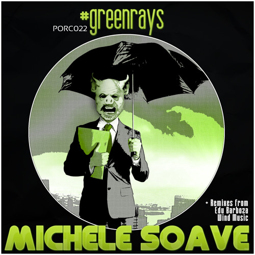 [08.04.13] Michele Soave - Green Rays [PORC022]