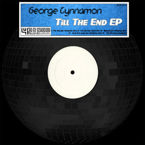 George Cynnamon Love will make you (OUT NOW ON 4DISCO RECORDS!!!)