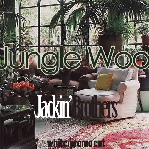 Jackin' brothers - jungle woo!