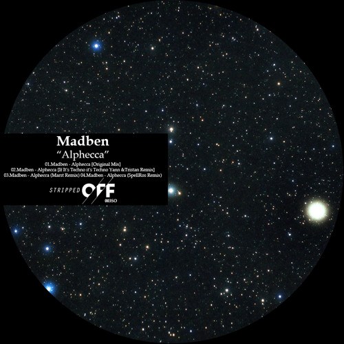 Madben - Alphecca EP [Stripped off 03] [Soundcloud clip / Out April 29, 2013]