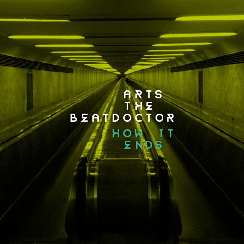 Arts The Beatdoctor - How It Ends
