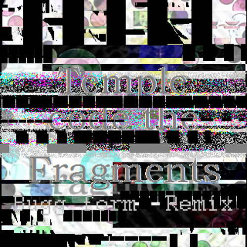 Temple code the Fragments (Bugg form remix)
