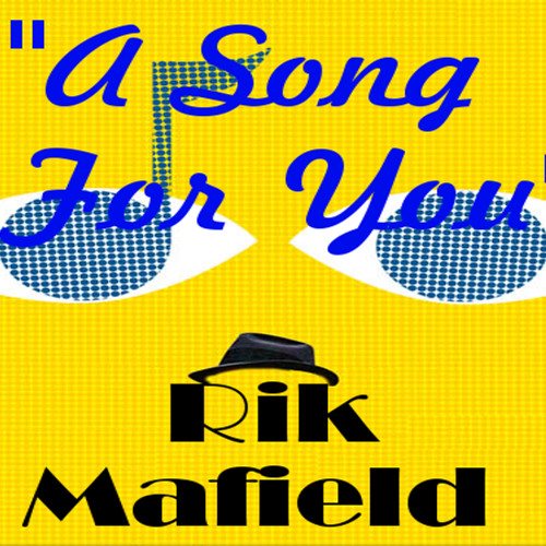 Rik Mafield - A Song For You