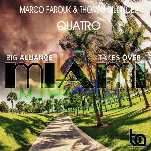 Marco Farouk & Thomas Dillinger - Quatro [Big Alliance Records] (Preview) Out Now!